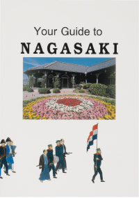 Your Guide to NAGASAKI 英文観光ガイド長崎
